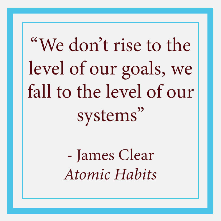 Atomic Habits Goals Systems